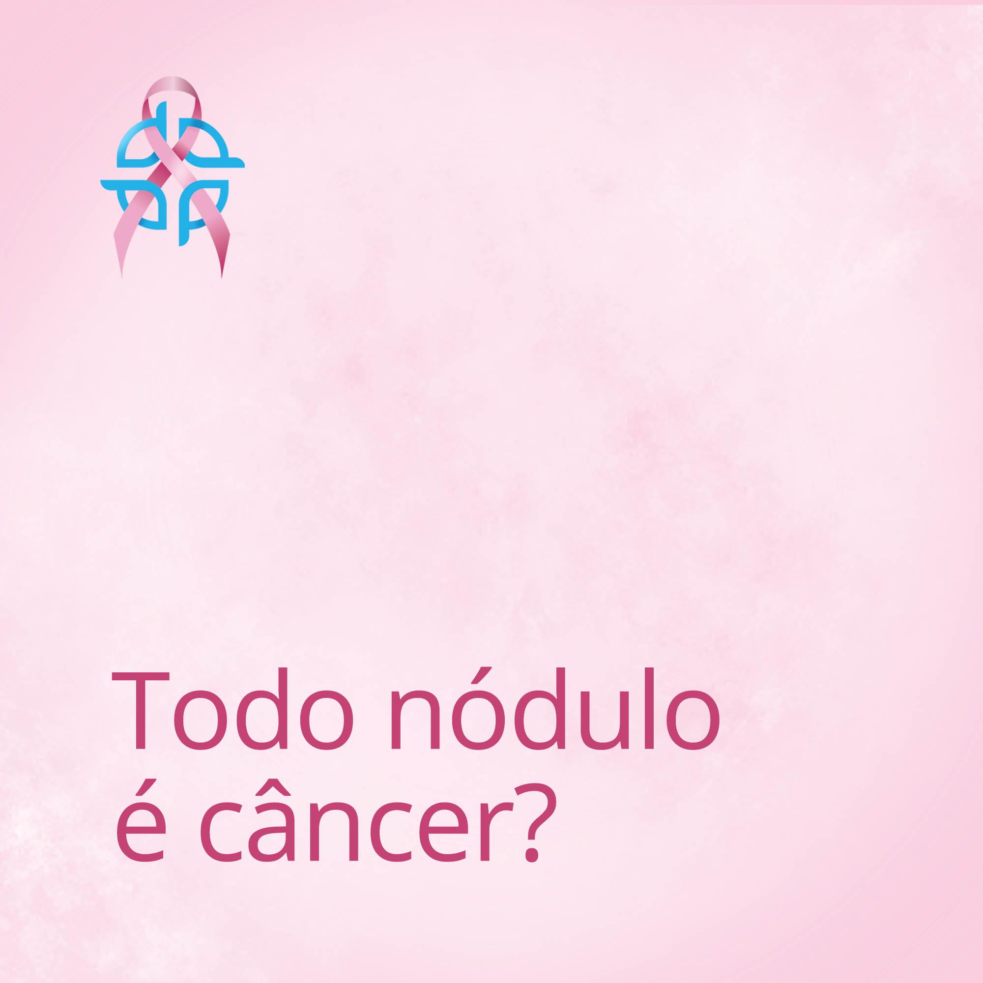 Todo nódulo é câncer?