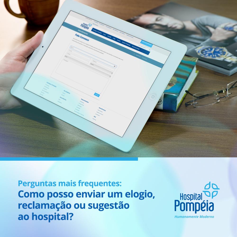 Perguntas mais frequentes: Como posso enviar um elogio, reclamação ou sugestão ao hospital?