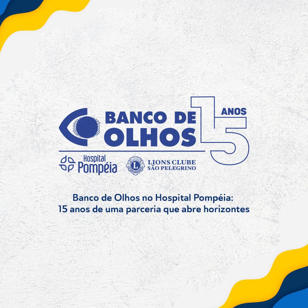 Banco de Olhos e Hospital Pompéia completam 15 anos de parceria