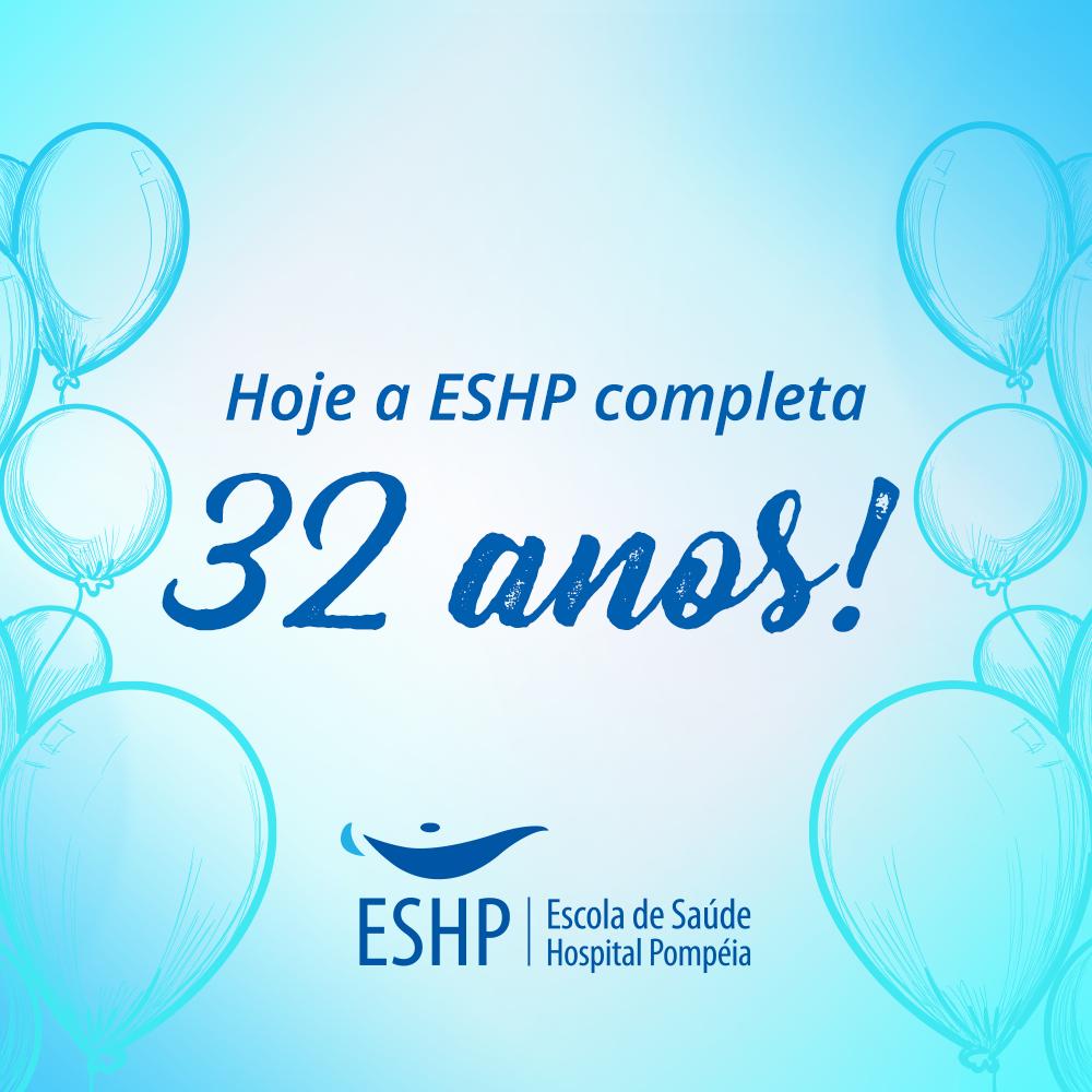 Hoje é o aniversário da ESHP!